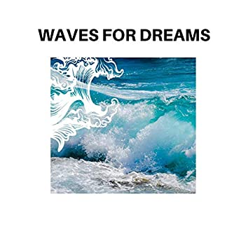 Waves for Dreams