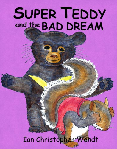 Super Teddy and the Bad Dream (The Adventures of Super Teddy Book 1) (English Edition)