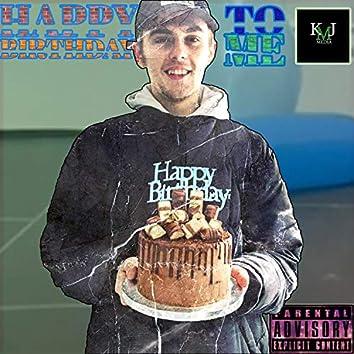 Happy Birthday To Me (KMJ)