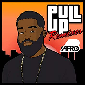 Pull Up (Remixes)