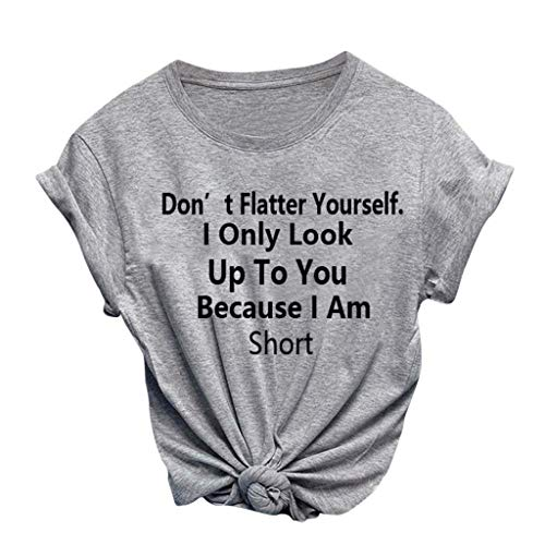 TWGONE Womens T Shirts with Sayings On Them Dont Flatter Yourself I Only Look Up to You Because Im Shirt (Small,Gray-3)
