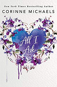 All I Ask by [Corinne Michaels]
