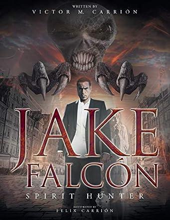 Jake Falcón - Spirit Hunter