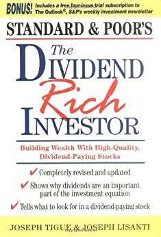 The Dividend Rich Investor: Building Wealth with High-Quality, Dividend-Paying Stocks by [Joseph Tigue, Joseph Lisanti]