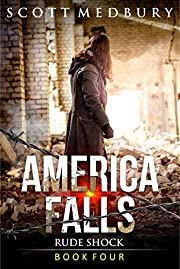 Rude Shock: A Post-Apocalyptic Survival Thriller (America Falls Book 4)