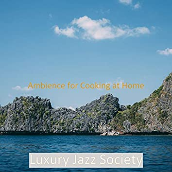 Ambience for Cooking at Home