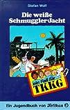 Ein Fall für TKKG, Bd.32, Die weiße Schmuggler-Jacht