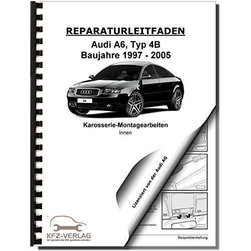 Audi A6 Typ 4B 1997-2005 Karosserie Montagearbeiten Innen Reparaturanleitung