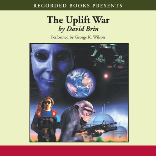 The Uplift War     The Uplift Saga, Book 3              By:                                                                                                                                 David Brin                               Narrated by:                                                                                                                                 George Wilson                      Length: 27 hrs and 52 mins     27 ratings     Overall 4.3