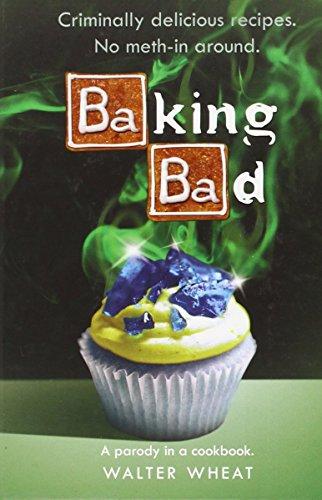 Baking Bad: A Parody in a Cookbook