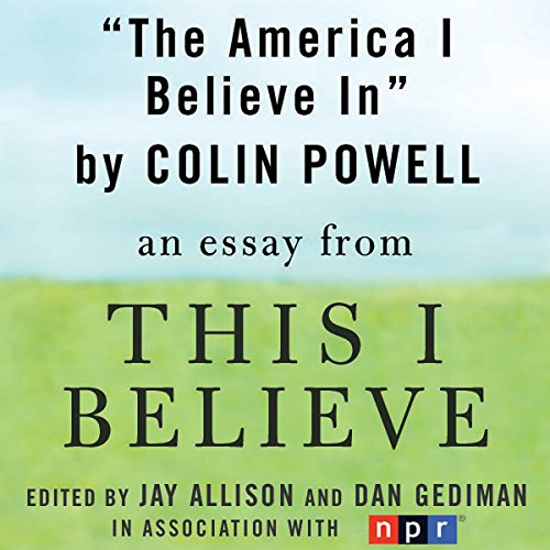 The America I Believe In Audiobook By Colin Powell cover art