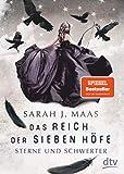 Das Reich der sieben Höfe - Sterne und Schwerter: Roman: Romantische Fantasy der Bestsellerautorin (Das Reich der sieben Höfe-Reihe, Band 3)