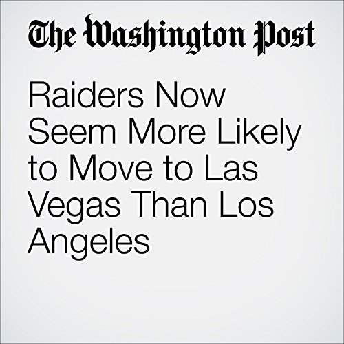 Raiders Now Seem More Likely to Move to Las Vegas Than Los Angeles cover art