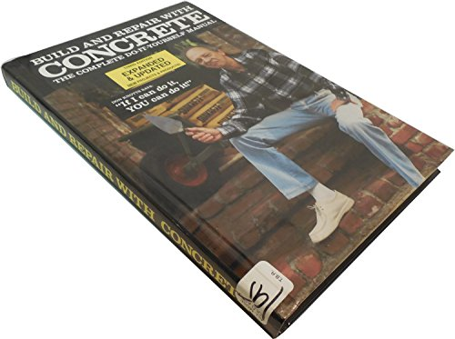 Build and Repair With Concrete : The Complete Do-It-Yourself Manual