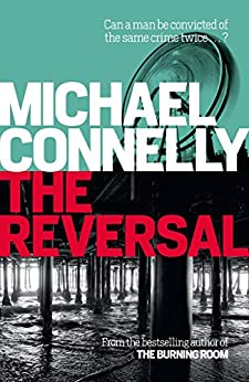The Reversal (Haller 3): A Lincoln Lawyer Case (Mickey Haller) by [Michael Connelly]
