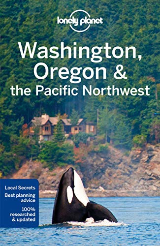 Lonely Planet Washington, Oregon & the Pacific Northwest (Regional Guide)