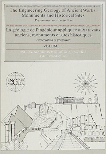 Engineering Geology and the Protection of Historical Sites and Monuments (The Engineering Geology of Ancient Works, Monuments and Historical Sites: Preservation and Protection, Vol.1
