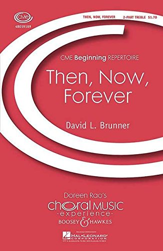 Brunner, David: Then, Now, Forever Kinderchor (2 Stimmen) und Klavier