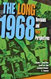 The Long 1968: Revisions and New Perspectives (21st Century Studies Book 7) (English Edition)
