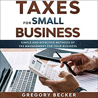 Taxes for Small Business: Simple and Effective Methods of Tax Management for Your Business cover art