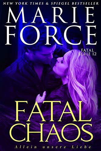 Fatal Chaos – Allein unsere Liebe (Fatal Serie 12)