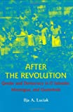After the Revolution: Gender and Democracy in El Salvador, Nicaragua, and Guatemala
