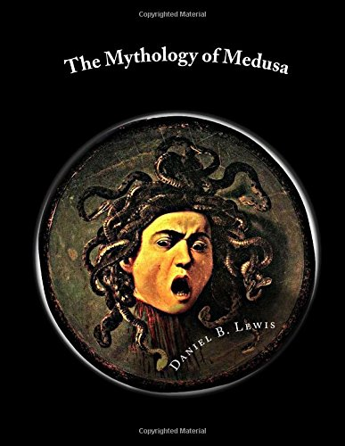 The Mythology of Medusa: A Complete Reference