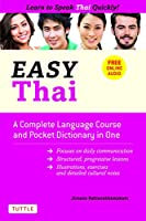 Easy Thai: A Complete Language Course and Pocket Dictionary in One! (Easy Language)