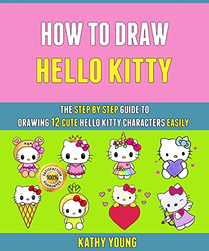 How To Draw Hello Kitty: The Step By Step Guide To Drawing 12 Cute...