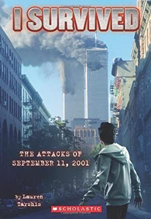 I Survived the Attacks of September 11, 2001 by Lauren Tarshis (July 1 2012)