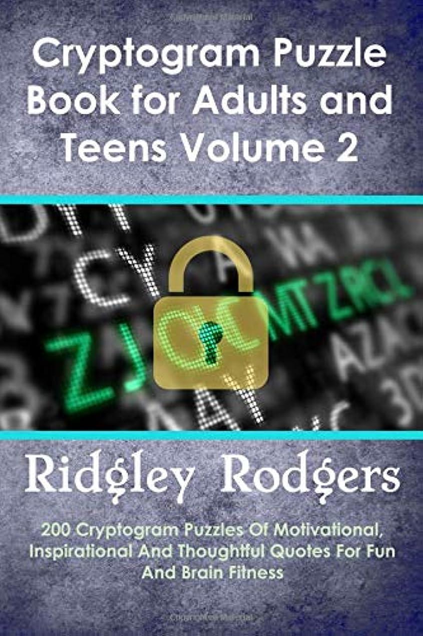 引く魂折り目Cryptogram Puzzle Book for Adults and Teens Volume 2: 200 Cryptogram Puzzles Of Motivational, Inspirational And Thoughtful Quotes For Fun And Brain Fitness