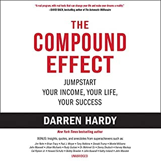 The Compound Effect     Multiply Your Success One Simple Step at a Time              Written by:                                                                                                                                 Darren Hardy                               Narrated by:                                                                                                                                 Darren Hardy                      Length: 4 hrs and 44 mins     60 ratings     Overall 4.7