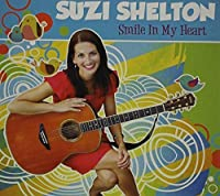 Smile in My Heart by Suzi Shelton (2013-05-03)
