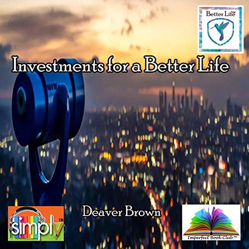 Investments for a Better Life (English Edition)