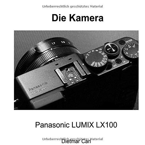 Die Kamera - Panasonic LX100