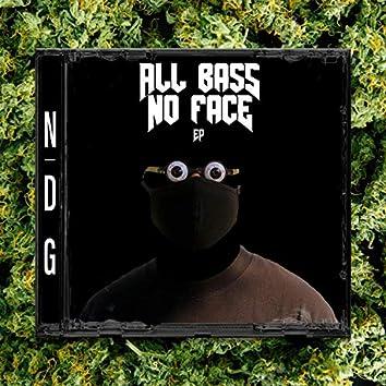 All Bass, No Face