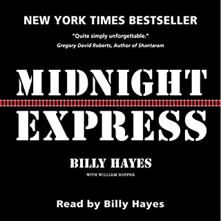 Midnight Express                   By:                                                                                                                                 Billy Hayes,                                                                                        William Hoffer                               Narrated by:                                                                                                                                 Billy Hayes                      Length: 7 hrs and 55 mins     40 ratings     Overall 4.7