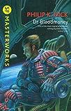 Dr. Bloodmoney - Format B (S.F. MASTERWORKS)