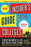 The Insider's Guide to the Colleges, 2014: Students on Campus Tell You What You Really Want to Know, 40th Edition (English Edition)