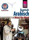 Reise Know-How Sprachführer Ägyptisch-Arabisch - Wort für Wort: Kauderwelsch-Band 2