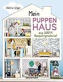 Mein Puppenhaus aus 100% Recyclingmaterial. Inklusive Möbel, Figuren und Zubehör: Mit Haushaltsmaterialien und Stoffresten selber bauen