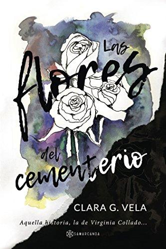 Las flores del cementerio eBook: Clara G. Vela, Esmeralda Royo ...