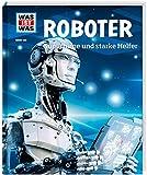 WAS IST WAS Band 135 Roboter. Superhirne und starke Helfer (WAS IST WAS Sachbuch, Band 135) - Bernd Flessner