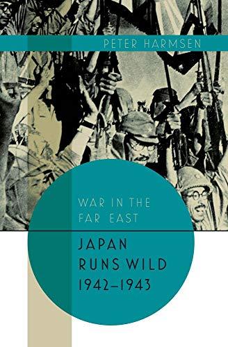 Image of Japan Runs Wild, 1942–1943 (War in the Far East)