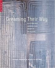 Dreaming Their Way: Australian Aboriginal Women Painters