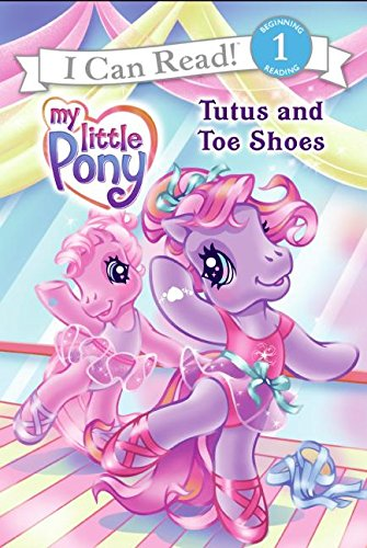 My Little Pony: Tutus and Toe Shoes (My Little Pony (Harper Paperback))