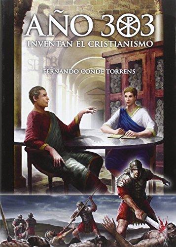 Año 303, Inventan El Cristianismo