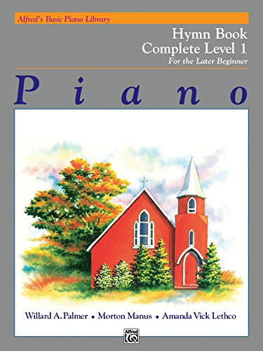 Alfred's Basic Piano Library Hymn Book Complete, Bk 1: For the Later Beginner (Alfred's Basic Piano Library, Bk 1)