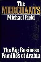 The Merchants: Big Business Families of Arabia