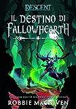Descent: Il Destino di Fallowhearth, Romanzo, Edizione in Italiano, 20002